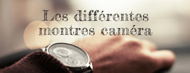 Comment choisir votre montre caméra espion ?
