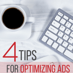 4 Tips for Optimizing Ads