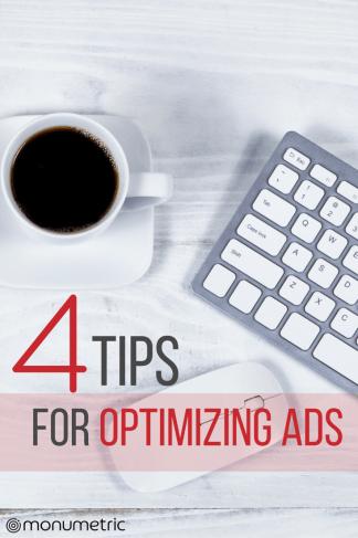 4 Tips for Optimizing Ads 4 Tips for Optimizing Ads 4 Tips for Optimizing Ads 13