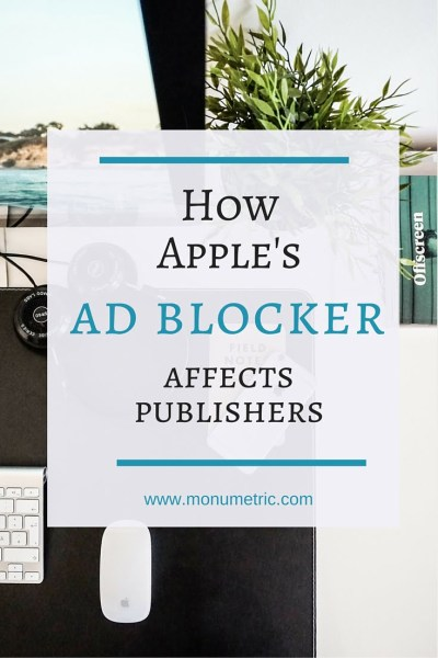 ad blocker affects publishers How Apple's Ad Blocker Controversy Affects Publishers How Apple's Ad Blocker Controversy Affects Publishers ad blocker