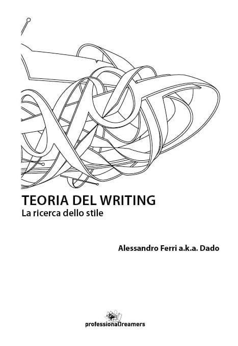 Teoria del writing - la ricerca dello stile. Il libro di Dado