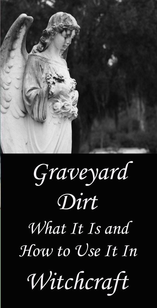 Graveyard dirt: What it is and How to Use it in Witchcraft