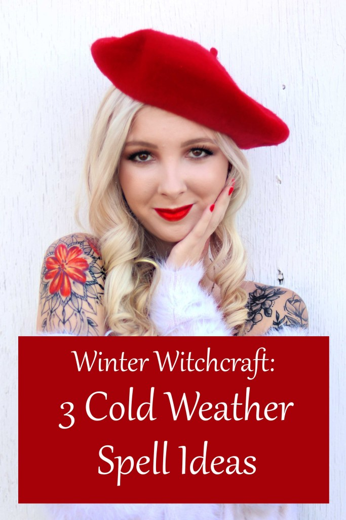 Winter Witchcraft: 3 Cold-Weather Spell Ideas