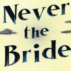 Never the Bride by Paul Magrs