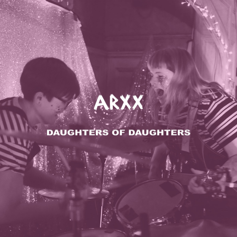 ARXX daughters of daughters EP
