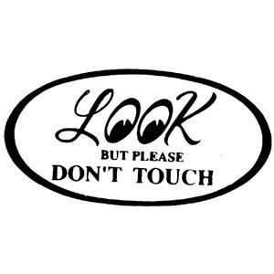 L@@K BUT PLEASE DON'T TOUCH Round Sticker