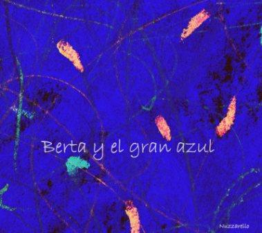Gabriele Nuzzarello. Berta y el Gran Azul.