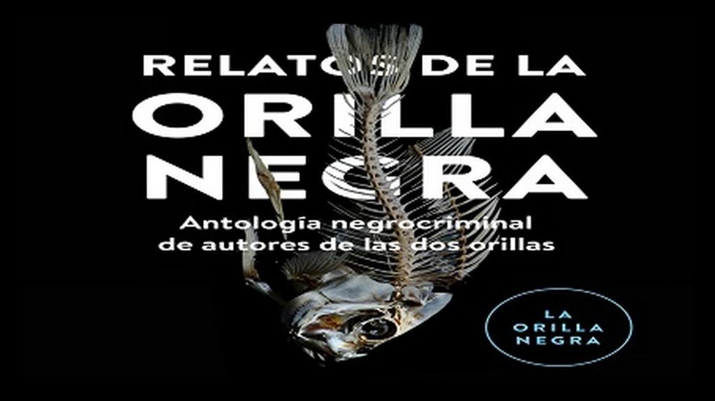 Relatos de La Orilla Negra. Reseña de Nena Intrépida Marisa Arias.