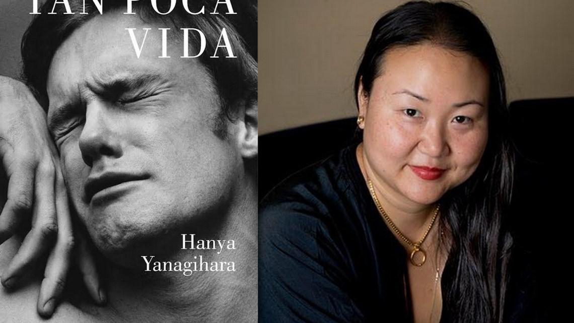 Tan poca vida (A little Life), de Hanya Yanagihara. Cuando el dolor se instala 1