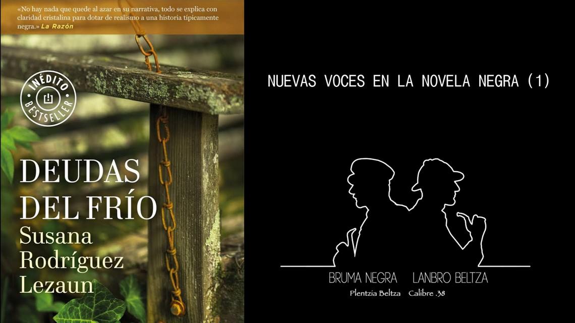 Deudas del frío. Susana Rodríguez Lezaun. Nuevas voces en la Novela Negra (1). Bruma Negra. Plentzia. Reseña de Manu López Marañón