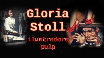 Gloria Stoll: una de las pocas ilustradoras pulp de la historia. Josevi Blender para Revista MoonMagazine.