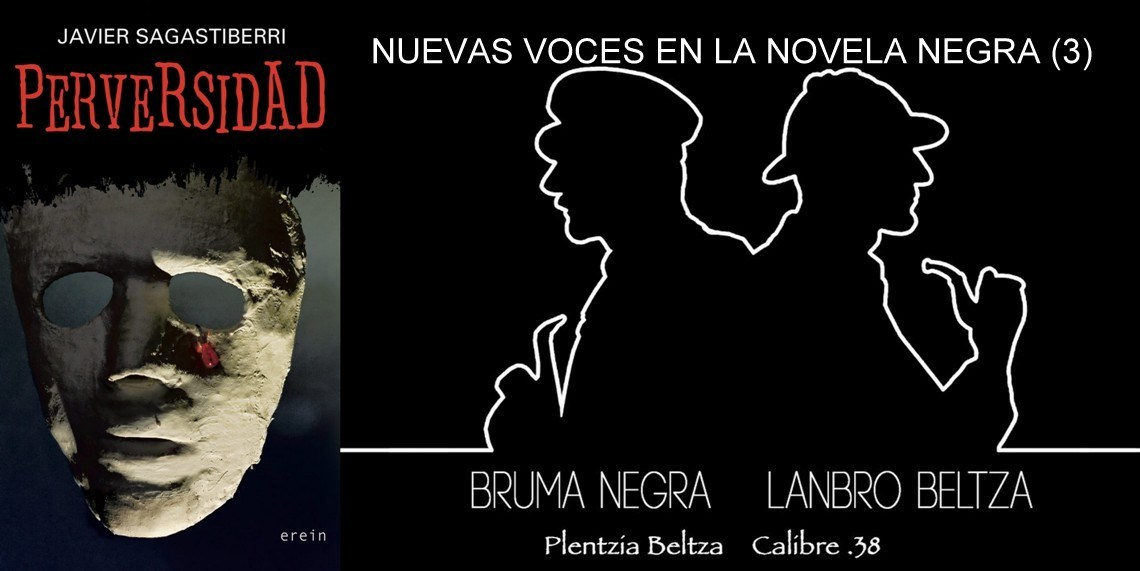 Perversidad. Javier Sagastiberri. Nuevas voces de la novela negra (3). Reseña de Manu López Marañón.