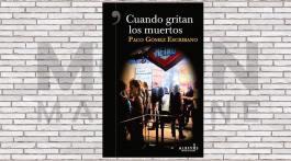 Cuando gritan los muertos, de Paco Gómez Escribano