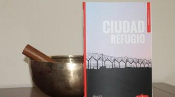 Ciudad Refugio, de Alejandro Ruiz Morillas. Por un mundo sin fronteras. Reseña del libro