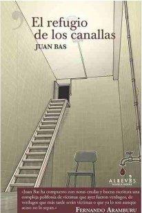 El Refugio de los canallas, de Juan Bas. Premio Dashiell Hammett en la Semana Negra de Gijón 2018