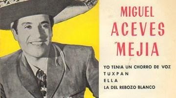 Hoy, en El Tocadiscos, y en un atardecer marinero, La del rebozo blanco, de Miguel Aceves Mejía