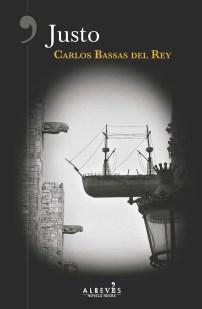 Justo, de Carlos Bassas (Alrevés 2018): No dejen de leerla