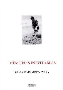 Memorias inevitables. Silvia Marambio-Catán. Editorial Siníndice (2017)