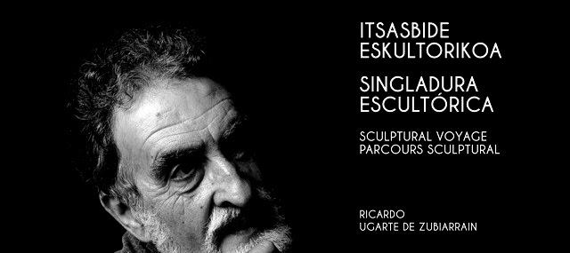 Ricardo Ugarte de Zubiarrain. Singladura escultórica
