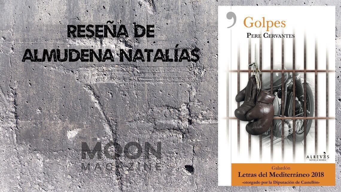 Golpes, de Pere Cervantes: una novela negra en 12 asaltos