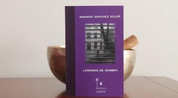 Lágrimas de sombra, Mariano Sánchez Soler. Fragilidad de un sentimiento 1