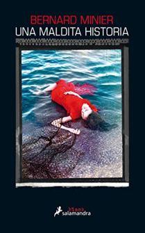'Una maldita historia', de Bernad Minier: Hay vida más allá de Servaz 1