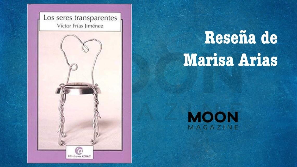 Los Seres Transparentes, de Víctor Frías: el poemario de los seres anónimos 1