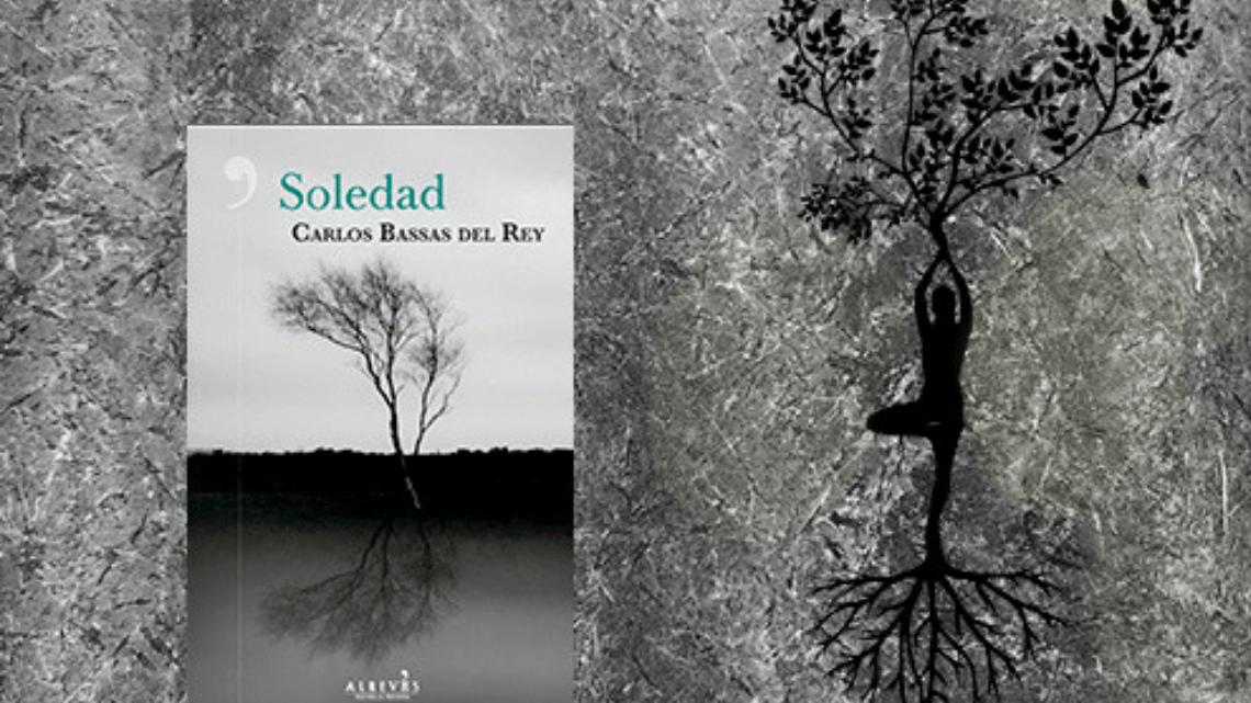 Soledad, de Carlos Bassas. Dos miradas sobre los recovecos del alma