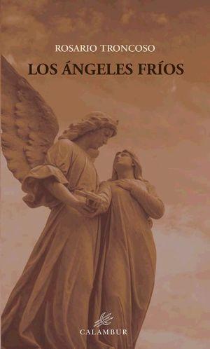 Los ángeles fríos. Rosario Troncoso. Calambur (2019)