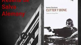 Cutter y Bone, de Newton Thornburg: Una puñetera maravilla 1