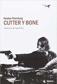 Cutter y Bone, de Newton Thornburg: Una puñetera maravilla