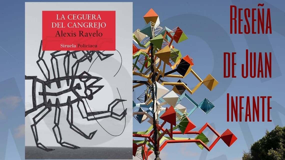 La ceguera del cangrejo, de Alexis Ravelo. Siruela Policiaca 1