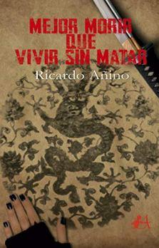 Mejor morir que vivir sin matar, de Ricardo Añino. Europa desde la distopía y el olvido