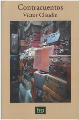 Contracuentos, de Víctor Claudín: un mazazo de realismo envuelto en belleza y poesía 2
