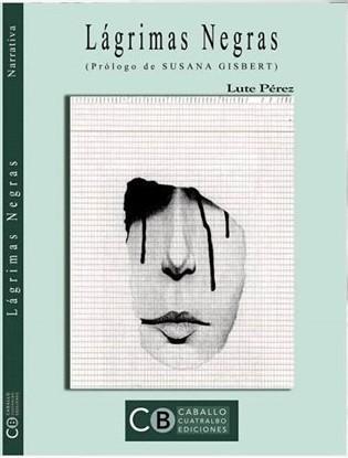 Lágrimas negras, de Lute Pérez. El color del dolor
