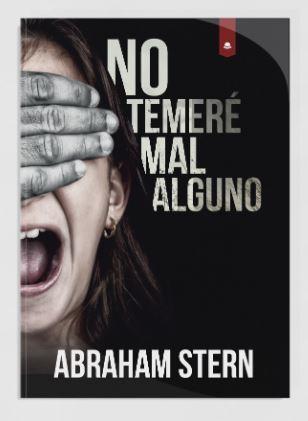 Abraham Stern nos habla sobre su nueva novela No temeré mal alguno