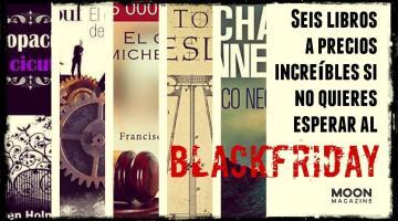 Seis libros a precios increíbles si no quieres esperar al Black Friday