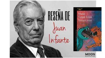 Tiempos recios: Vargas Llosa vuelve a las novelas que le caracterizaron 1