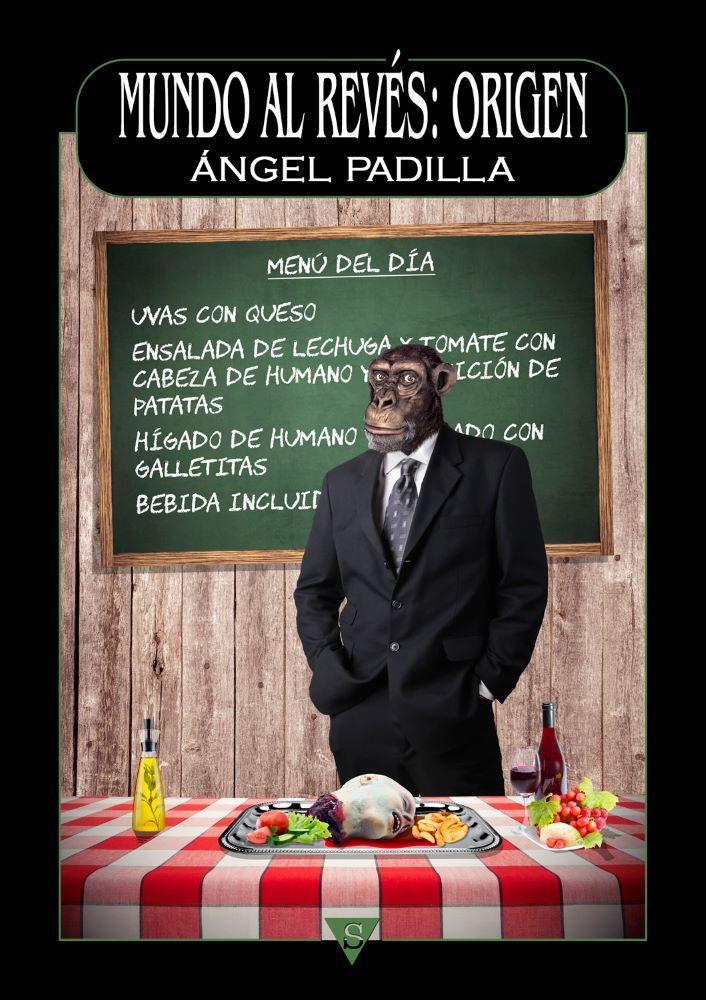 """Mundo al revés: Origen. Ángel Padilla"