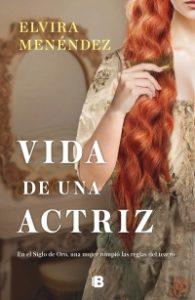 Vida de una actriz. Elvira Menéndez, Ediciones B