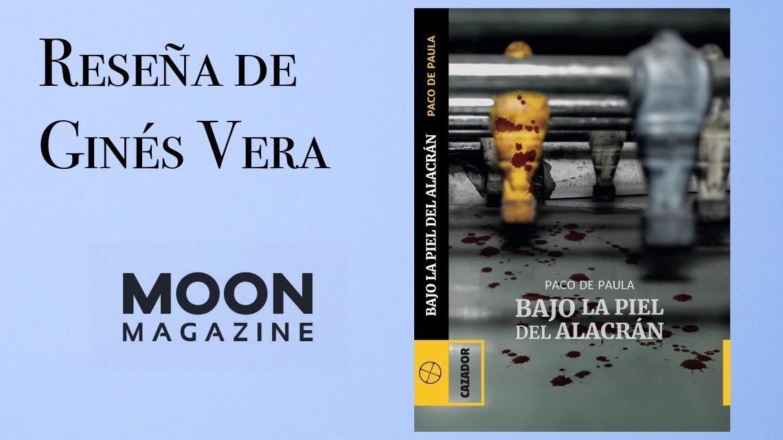 Bajo la piel del alacrán, de Paco de Paula: un debut noir con garra 1