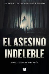 El asesino indeleble, de Marcos Nieto Pallarés