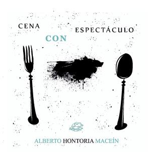 Cena con espectáculo, de Alberto Hontoria Maceín: libro de tapa blanda, retrato duro y cruel de la sociedad