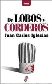 Juan Carlos Iglesias, autor de De Lobos y corderos: Escribo gracias a mi mujer 1