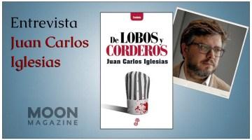 Juan Carlos Iglesias, autor de De Lobos y corderos: Escribo gracias a mi mujer