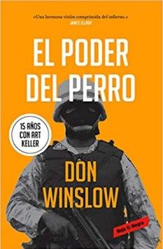 El poder del perro de Don Winslow: la historia más grande sobre el narcotráfico jamás contada