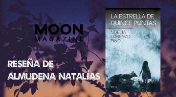 La estrella de 15 puntas, la novela más profunda de la saga de Noelia Lorenzo Pino
