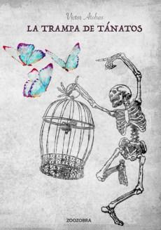 La trampa de Tánatos, de Victor Atobas: Una alegoría de la muerte en vida