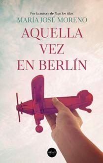 María José Moreno: Aquella vez en Berlín es una novela de personajes