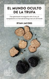 El mundo oculto de la trufa, de Ryan Jacobs: ¿Quién se ha llevado mi trufa?